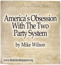 America's Obsession With The Two Party System
