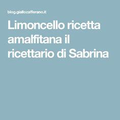 Limoncello ricetta amalfitana il ricettario di Sabrina