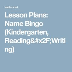 Lesson Plans: Name Bingo (Kindergarten, Reading/Writing)