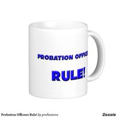 Probation Officers Rule! Classic White Coffee Mug