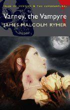 Varney the Vampyre by James Malcolm Rymer
