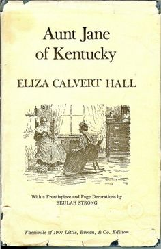 Aunt Jane of Kentucky. I found this free download on the Gutenburg  project web page.
