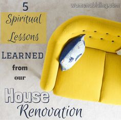 5 Spiritual Lessons Learned From our House Renovation