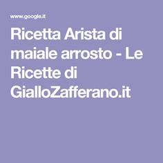Ricetta Arista di maiale arrosto - Le Ricette di GialloZafferano.it