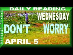 Daily Tarot Reading WEDS April 5 - DONT WORRY !!