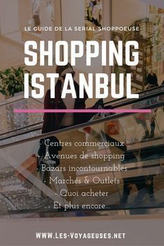 Guide ultime du shopping à Istanbul - Les Voyageuses Turkish Airlines, Istanbul Travel Guide, Pick Up, Istanbul Restaurants, Budapest City, S Bahn, Turkey Travel, City Break, Travel Advice