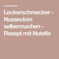 Leckerschmecker - Nussecken selbermachen - Rezept mit Nutella