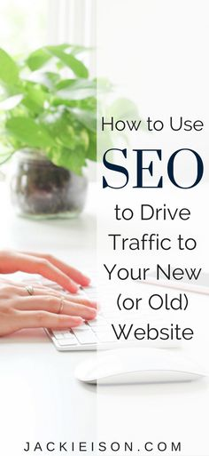 How to Use SEO to Drive Traffic to Your New (or Old) Website - Want your website to show up on the first page of Google's Search Engine Results Page, or SERP? SEO, or Search Engine Optimization is how you make it happen.