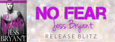 Renee Entress's Blog: [Release Blitz] No Fear by Jess Bryant