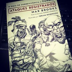 O guia de sobrevivência a zumbis - Ataques registrados (Max Brooks) - 01/09/2013