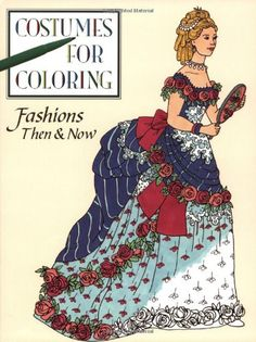 Fashion Then and Now (Costumes for Coloring) by Kate Braungart,http://www.amazon.com/dp/0448414783/ref=cm_sw_r_pi_dp_hP.zsb0WYWM0BSV9