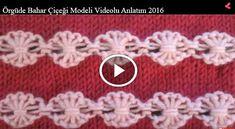 Örgüde Bahar Çiçeği Modeli Videolu Anlatım 2016