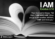 "Then #God said to Moses, ""Tell them, 'I AM WHO I AM.' When you go to the Israelites, tell them, 'I AM' sent me to you.""  #Exodus 3:14  ERV"