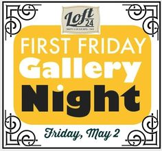 First Friday Gallery Night at Loft 24 • The Lake Country Mom