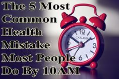 Doing these 5 mistakes and not doing the proper things can set yor day and can affect your health and lifespan http://www.extremenaturalhealthnews.com/the-5-most-common-health-mistakes-most-people-do-by-10am/