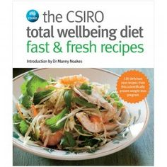 Booktopia has The CSIRO Total Wellbeing Diet - Fast & Fresh Recipes by CSIRO. Buy a discounted Paperback of The CSIRO Total Wellbeing Diet - Fast & Fresh Recipes online from Australia's leading online bookstore. Raw Food Recipes, Diet Recipes, Smoothie Recipes, Delicious Recipes, Easy Recipes, Recipies, Yummy Food, Healthy Recipes, Csiro Total Wellbeing Diet