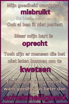 Karma Quotes, Self Quotes, Respect Quotes, Have A Happy Day, Facebook Quotes, Dutch Quotes, Story Of My Life, Wise Words, Texts