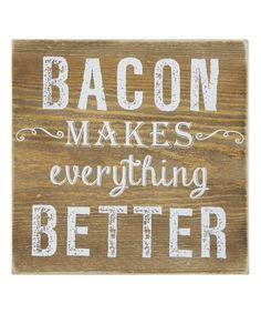 Look at this #zulilyfind! Brown 'Bacon Makes' Box Sign #zulilyfinds