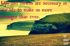 Ups and downs in life quote via www.Facebook.com/BeYourself09