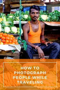 How to Photograph People While Traveling. Click here to learn more!