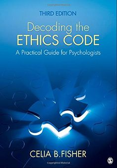Decoding the Ethics Code: A Practical Guide for Psychologists - http://www.healthbooksshop.com/decoding-the-ethics-code-a-practical-guide-for-psychologists/