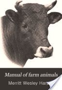 """""""Manual of Farm Animals"""" - Merrit Wesley Harper, 1911, 545 pp."""