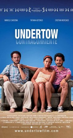 Undertow (2009) An unusual ghost story set on the Peruvian seaside; a married fisherman struggles to reconcile his devotion to his male lover within his town's rigid traditions.