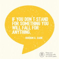 """""""If you don't stand for something you will fall for anything."""" - Gordon A. Eadie #stand #quote #inspiration"""