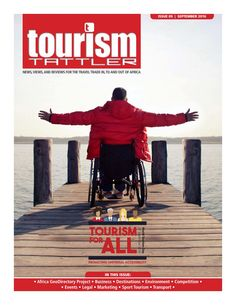 September is Tourism Month, and World Tourism Day on the celebrates Accessible Tourism under the UNWTO theme of 'Tourism for All'. This edition includes editorial on Accessible Tourism Etiquette (page a Thought Leadership article on Linking . Leadership Articles, Tourism Day, Magazines, Competition, September, Environment, Africa, Marketing, Reading