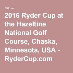 2016 Ryder Cup at the Hazeltine National Golf Course, Chaska, Minnesota, USA - RyderCup.com