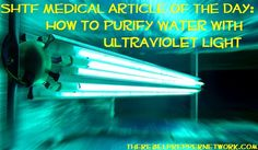 SHTF Medical Article of the Day: How to Purify Water With Ultraviolet Light
