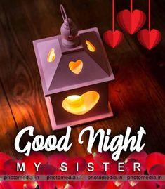 sister good night image Beautiful Good Night Images, Beautiful Gif, Beautiful Pictures, Good Night Greetings, Night Wishes, Good Night Sister, Cute Sister, Good Night Blessings, Good Night Quotes