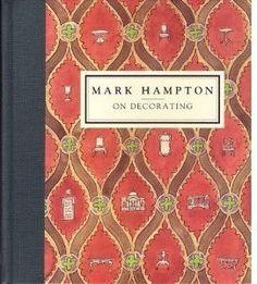Mark Hampton On Decorating - a favorite