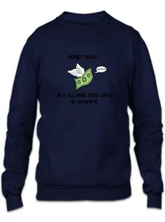 money talks Crewneck Sweatshirt