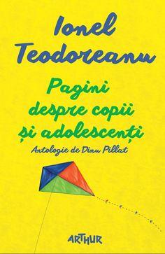 Pagini despre copii și adolescenți - http://www.editura-arthur.ro/carte/pagini-despre-copii-si-adolescenti