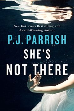 She's Not There eBook: P.J. Parrish: Amazon.co.uk: Kindle Store