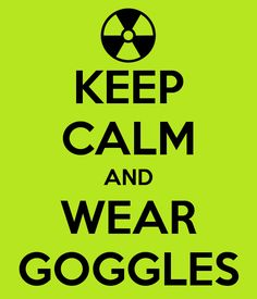 Science Safety Poster: Keep Calm and Wear Googles - (Make YOUR own Keep Calm poster at this site!)
