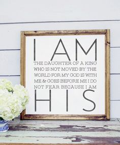 """""""I am His - Daughter"""" Size is Approximately: 26"""" x 26"""" White Printed Board + Black Text + Stained Wood Frame Please note these boards are lightweight (2-6 pounds) making decorating and rearranging a b"""