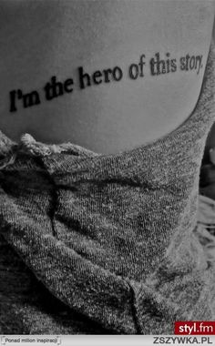 I want this tattoo. Legit, I'm totally getting it only I might change the word to superhero but totally totally found a new tattoo idea! YES...