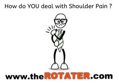 How do you deal with shoulder pain ? Jonathon Schetzsle shares how using the ROTATER helped him recover from his shoulder pain . Shoulder