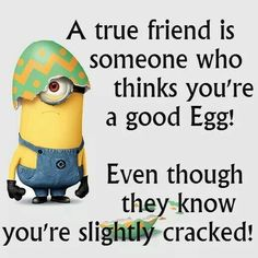 a true friend funny quotes quote friends best friends friendship quotes funny quote funny quotes humor minions minion quotes