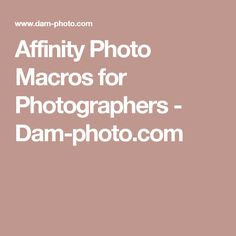 Affinity Photo Macros for Photographers - Dam-photo.com