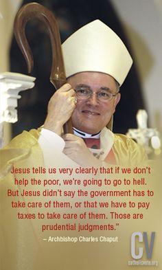 -- Archbishop Charles Chaput