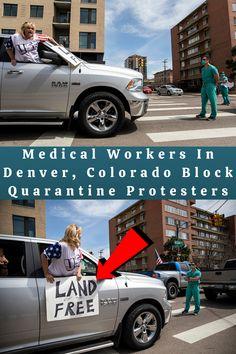 #Medical #Workers #Denver #Colorado #Block #Quarantine #Protesters