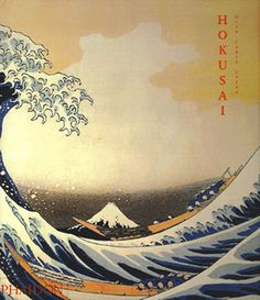 Phaidon: Hokusai, the life and works of one of the greatest Japanese artists.