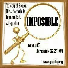 ¿Hay algo imposible para Dios?