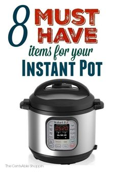 Must Have Items for your Instant Pot