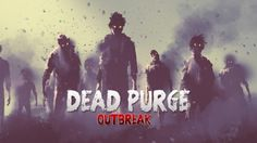 Set in a post-apocalyptic world Dead Purge: Outbreak is a...