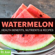 Health Benefits of Watermelon + Recipes - Dr. Axe