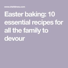 Easter baking: 10 essential recipes for all the family to devour Decadent Chocolate Cake, 10 Essentials, Hot Cross Buns, Wednesday, Food And Drink, Easter, Baking, Fun, Recipes